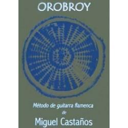 Orobroy Método de guitarra flamenca de Miguel Castaños